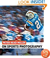 Peter Read Miller on Sports Photography: A Sports Illustrated photographer's tips, tricks, and tales on shooting football, the Olympics, and portraits of athletes
