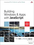 Sells, Chris: Building Windows 8 Apps with JavaScript