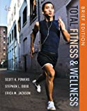 Powers, Scott K.: Total Fitness and Wellness, Brief Edition (4th Edition)