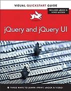 jQuery and jQuery UI: Visual QuickStart…
