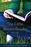 Stubbs, Marcia: Little Brown Reader, The Plus NEW MyCompLab -- Access Card Package (12th Edition)