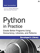 Python in Practice: Create Better Programs…