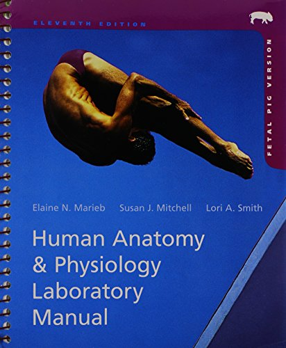 human-anatomy-physiology-laboratory-manual-fetal-pig-version-plus-masteringap-with-etext-package-and-physioex-91-cd-rom