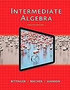 Intermediate Algebra (12th Edition) by…