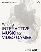 Writing Interactive Music for Video Games: A…