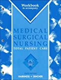Dincher, Judith R.: Workbook to Accompany Medical-Surgical Nursing: Total Patient Care