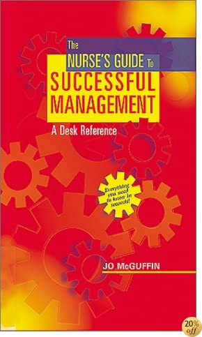 The Nurse's Guide to Successful Management: A Desk Reference
