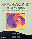 Little, James W.: Dental Management of the Medically Compromised Patient