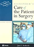 Rothrock, Jane C.: Alexander&#39;s Care of the Patient in Surgery