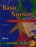 Potter, Patricia A.: Basic Nursing: Essentials for Practice