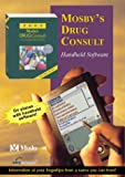 Mosby: 2002 Mosby's Drug Consult: A Comprehensive Reference for Brand and Generic Prescription Drugs (DVD CD-ROM for PDAs)