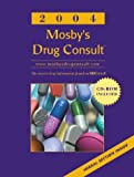 Mosby: Mosby's Drug Consult 2004: The Comprehensive Reference for Generic and Brand Name Drugs, 14e (Generic Prescription Physician's Reference Book Series)