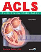 ACLS Quick Review Study Cards by Barbara…