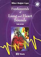 Fundamentals of Lung and Heart Sounds, Third…
