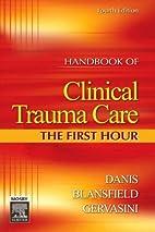 Handbook of Clinical Trauma Care: The First…