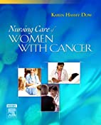 Nursing care of women with cancer by Karen…