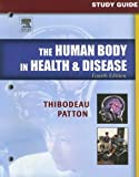 Patton PhD, Kevin T.: Study Guide to Accompany The Human Body in Health & Disease, 4e