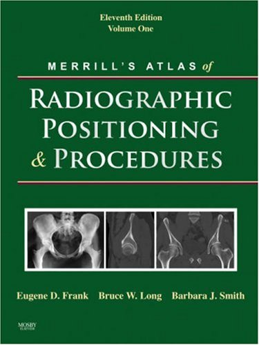 merrills-atlas-of-radiographic-positioning-and-procedures-volume-1-11e