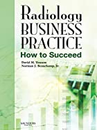 Radiology Business Practice: How to Succeed…