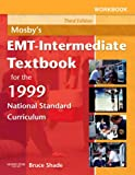 Shade, Bruce R.: Workbook for Mosby's Emt-Intermediate Textbook for the 1999 National Standard Curriculum