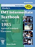 Shade, Bruce R.: Mosby's Emt-intermediate Textbook for the 1985 National Standard Cirriculum