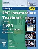 Shade, Bruce R: Mosby's EMT-Intermediate Textbook For The 1985 National Standard Curriculum, Revised