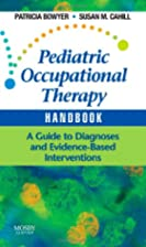 Pediatric Occupational Therapy Handbook: A…