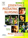 Hockenberry, Marilyn J.: Wong's Essentials of Pediatric Nursing - Text and Mosby's Care of Infants and Children Nursing Video Skills Package