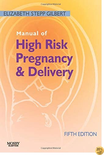 Manual of High Risk Pregnancy and Delivery, 5e (Manual of High Risk Pregnancy & Delivery)