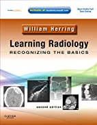 Learning radiology : recognizing the basics…