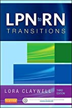 LPN to RN Transitions, 3e by Lora Claywell