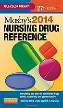 Mosby's 2014 Nursing Drug Reference, 27e…