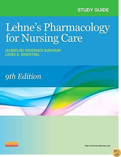 Study Guide for Lehne's Pharmacology for Nursing Care, 9e