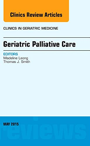 geriatric-palliative-care-an-issue-of-clinics-in-geriatric-medicine-1e-the-clinics-internal-medicine