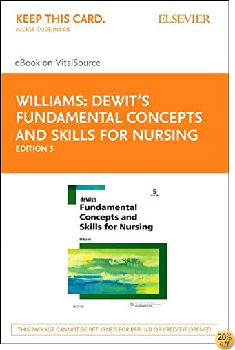 deWit's Fundamental Concepts and Skills for Nursing - Elsevier eBook on VitalSource (Retail Access Card), 5e