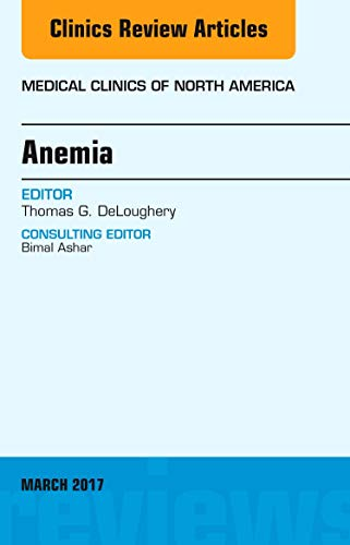 anemia-an-issue-of-medical-clinics-of-north-america-1e-the-clinics-internal-medicine