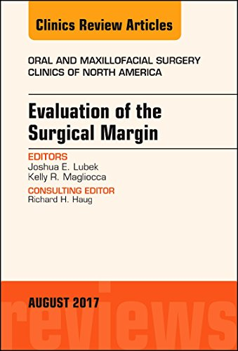 evaluation-of-the-surgical-margin-an-issue-of-oral-and-maxillofacial-clinics-of-north-america-1e-the-clinics-dentistry