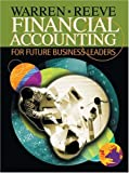 Warren, Carl S.: Financial Accounting for Future Business Leaders (with Thomson One)