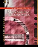 Hirschey, Mark: Fundamentals of Managerial Economics with InfoTrac College Edition