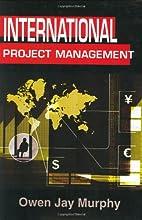 International project management by Owen J.…