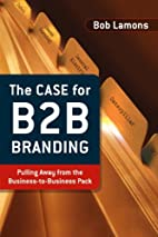 The Case for B2B Branding: Pulling Away from…