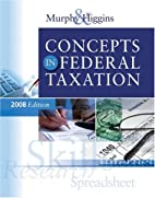 Concepts in Federal Taxation 2008 Edition…