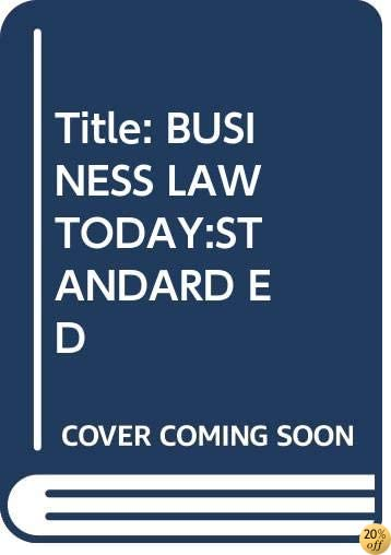 Title: BUSINESS LAW TODAY:STANDARD ED