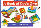 A Book of One's Own: Developing Literacy…