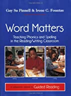 Word Matters: Teaching Phonics and Spelling…