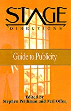 Stage Directions Guide to Publicity (Stage…