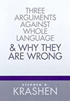 Three Arguments Against Whole Language & Why…