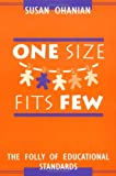 Ohanian, Susan: One Size Fits Few: The Folly of Educational Standards