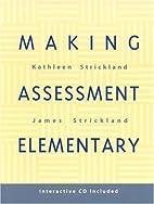 Making Assessment Elementary by Kathleen…