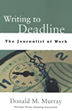 Writing to Deadline: The Journalist at Work…